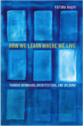 How We Learn Where We Live: Thomas Bernhard, Architecture and Bildung (Chicago: Northwestern University Press, 2015).